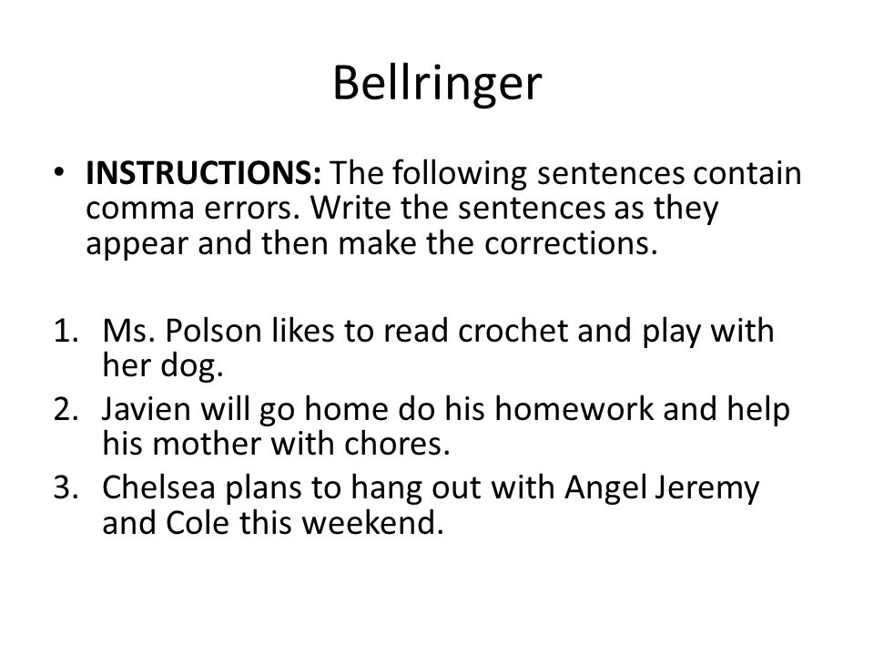 Comma Bellringer Quiz Clear your desk of everything but a piece of paper and a writing utensil.
