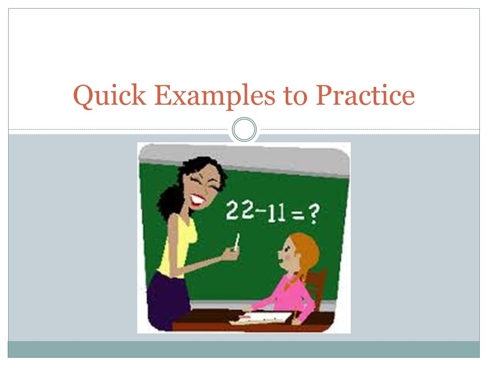 Quick Examples to Practice