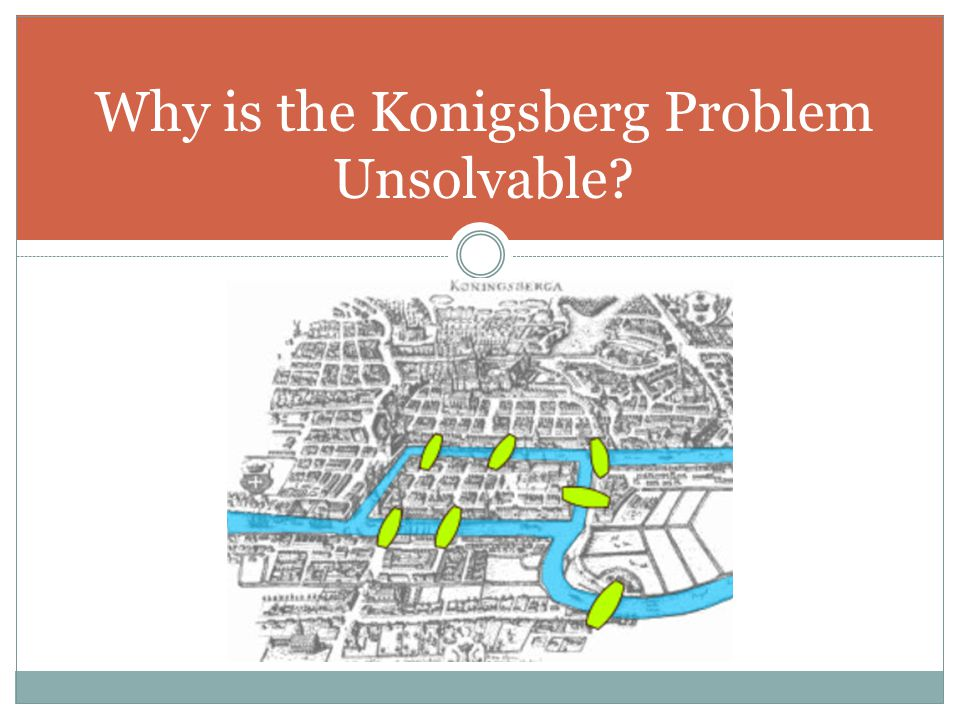 Why is the Konigsberg Problem Unsolvable