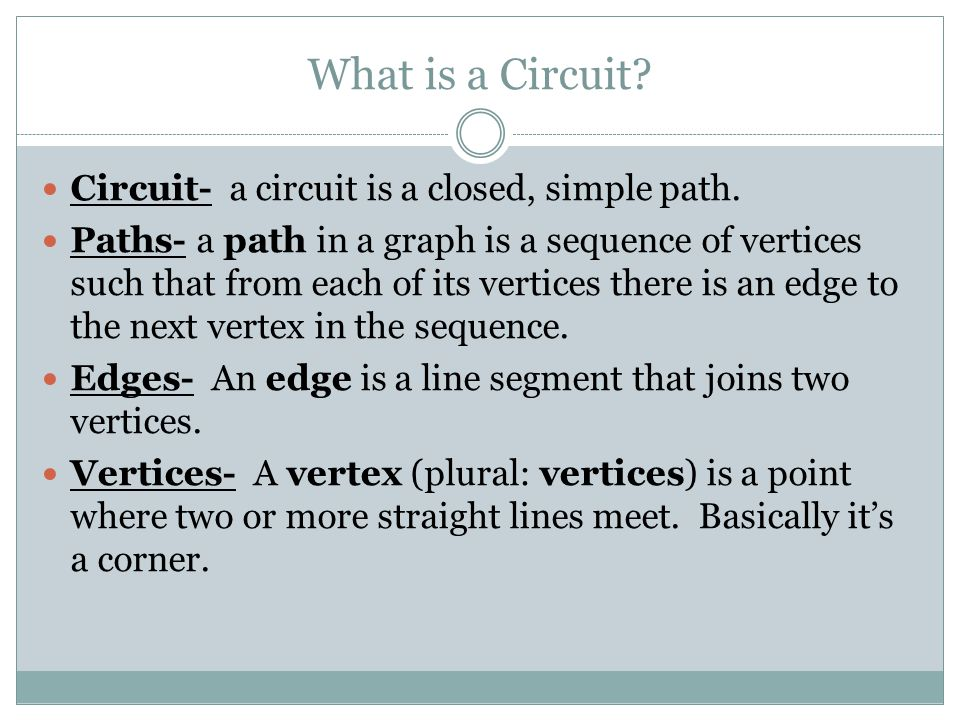 Euler's Circuit A Eulerian circuit or Eulerian cycle is a path on a graph that starts and ends of the same vertex.