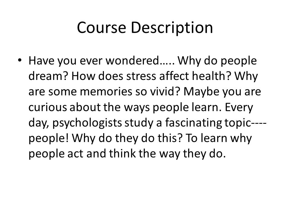 Course Description Have you ever wondered….. Why do people dream.