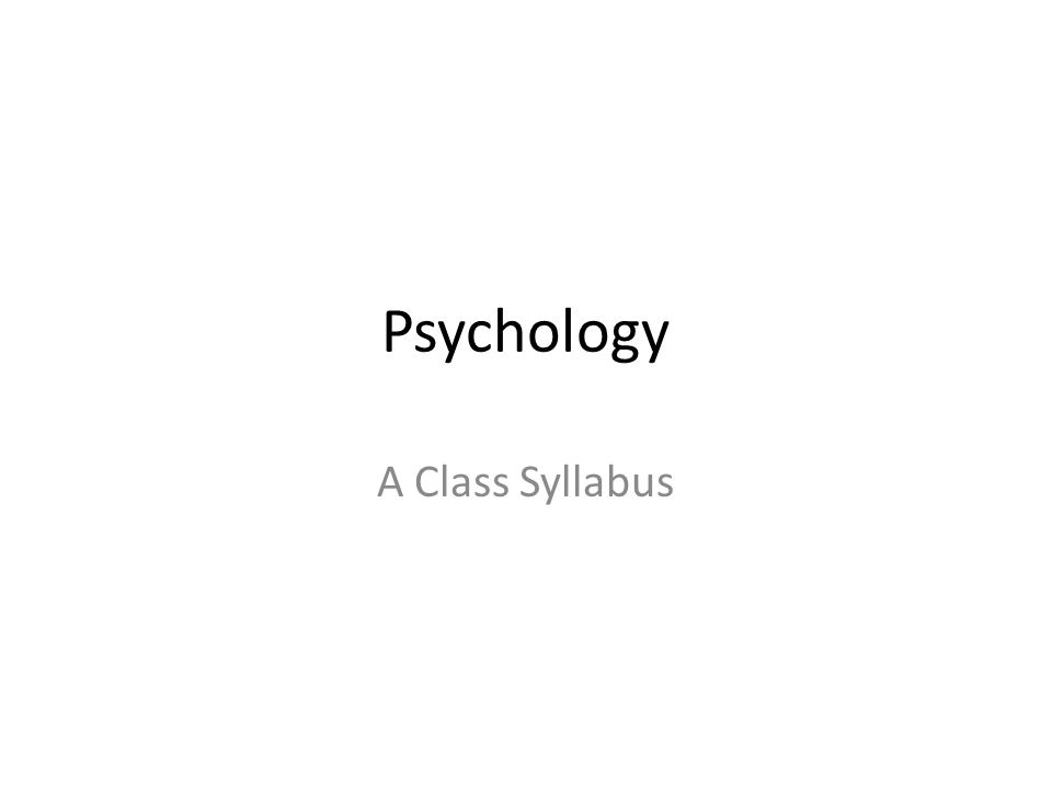 Psychology A Class Syllabus