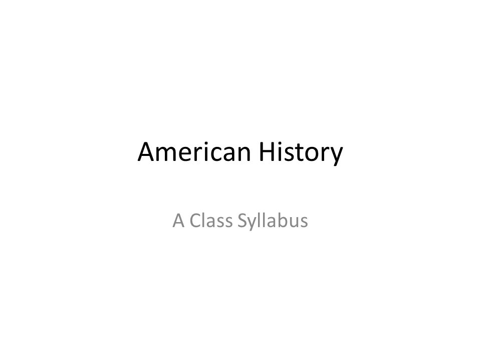 American History A Class Syllabus