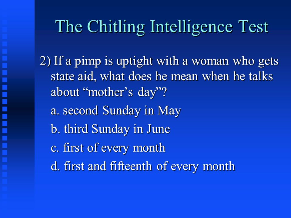 The Chitling Intelligence Test 2) If a pimp is uptight with a woman who gets state aid, what does he mean when he talks about mother's day .