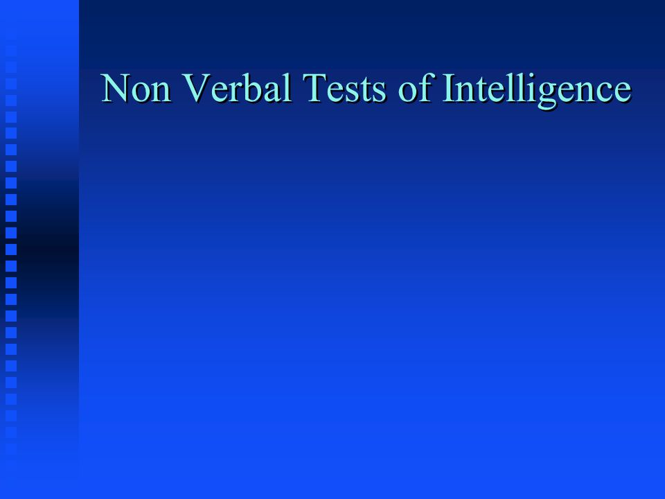 Non Verbal Tests of Intelligence