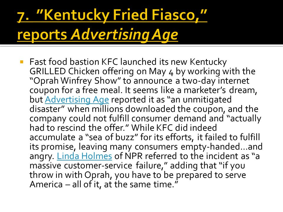 " Fast food bastion KFC launched its new Kentucky GRILLED Chicken offering on May 4 by working with the ""Oprah Winfrey Show"" to announce a two-day int"