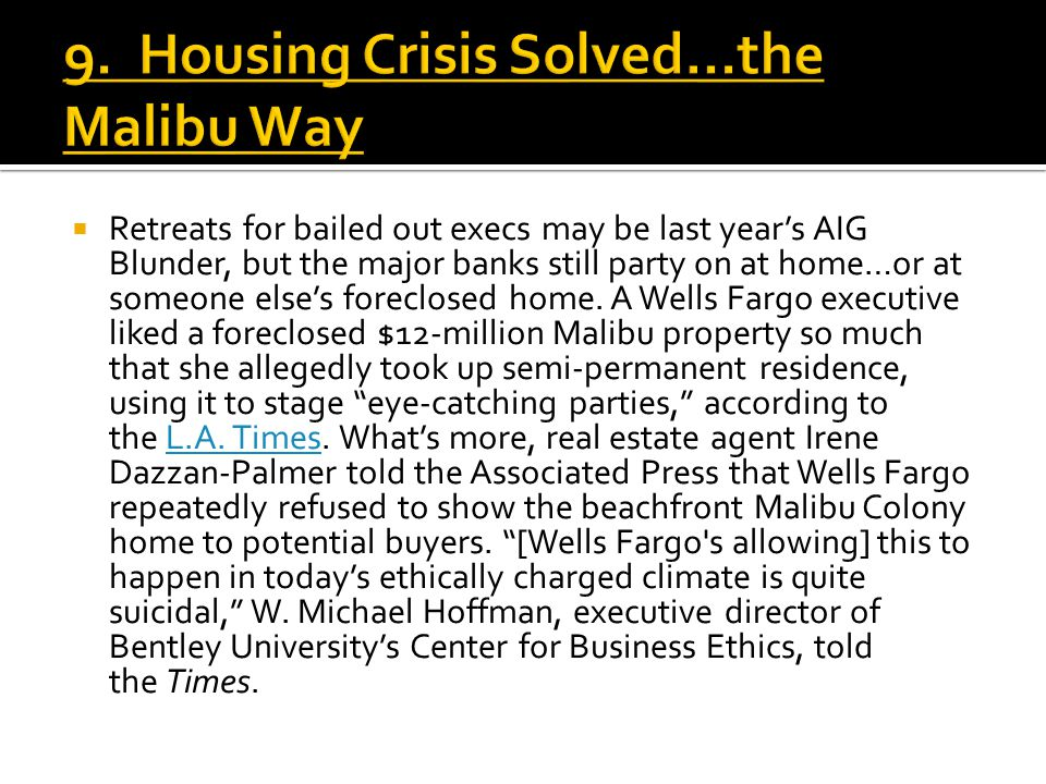  Retreats for bailed out execs may be last year's AIG Blunder, but the major banks still party on at home…or at someone else's foreclosed home. A Wel