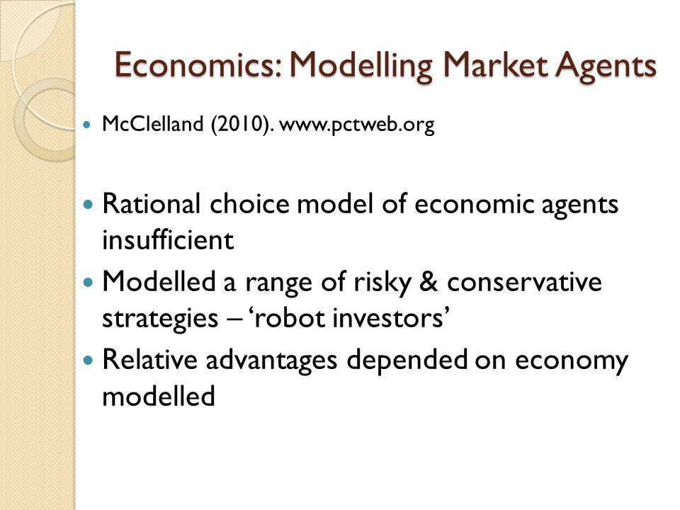Economics: Modelling Market Agents McClelland (2010).