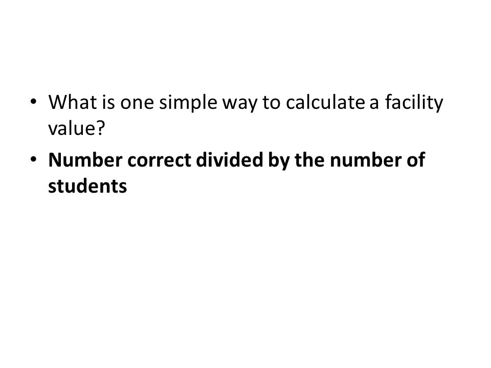 What is one simple way to calculate a facility value.