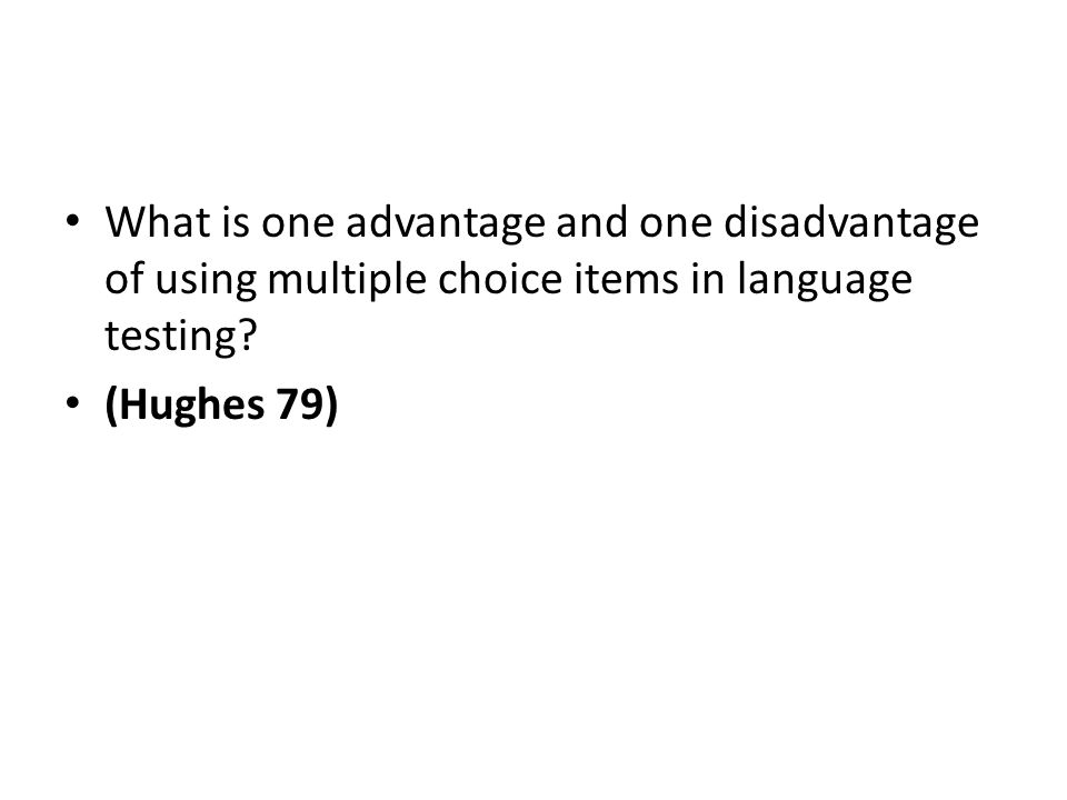 What is one advantage and one disadvantage of using multiple choice items in language testing.