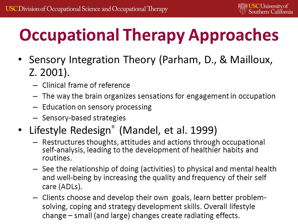 Occupational Therapy Approaches Sensory Integration Theory (Parham, D., & Mailloux, Z.