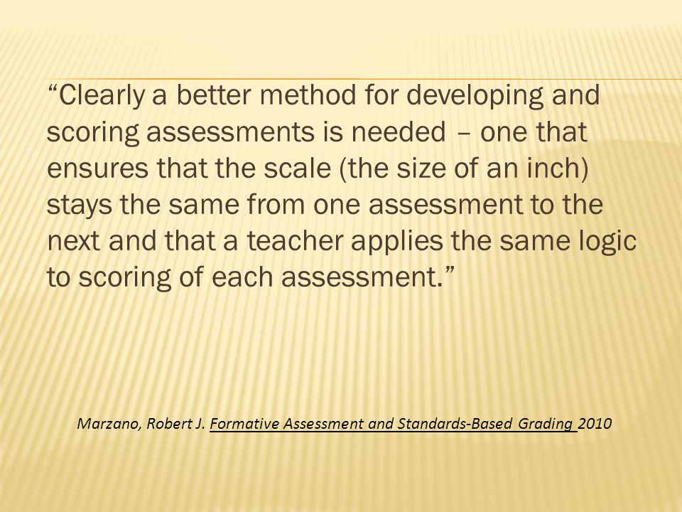 """""""Clearly a better method for developing and scoring assessments is needed – one that ensures that the scale (the size of an inch) stays the same from"""