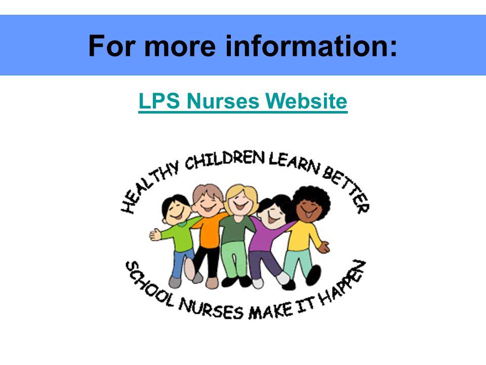 For more information: LPS Nurses Website