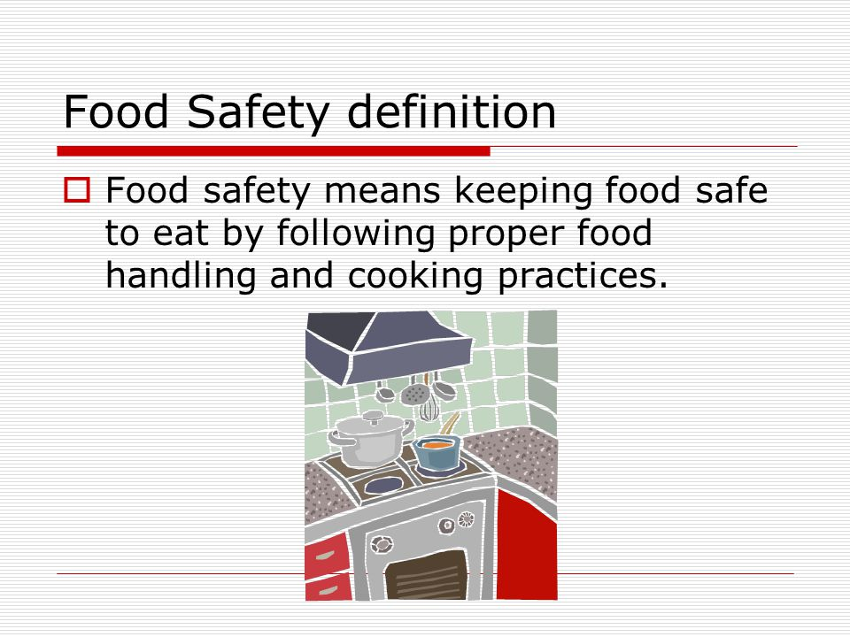 Four Steps to Food Safety  Clean  Separate  Cook  Chill