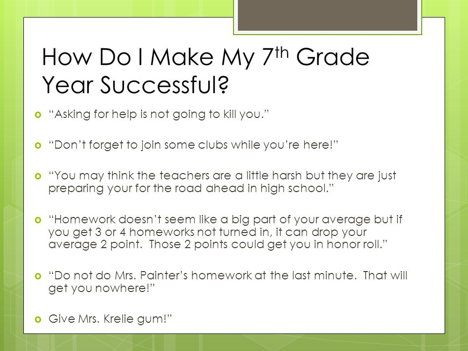  Asking for help is not going to kill you.  Don't forget to join some clubs while you're here!  You may think the teachers are a little harsh but they are just preparing your for the road ahead in high school.  Homework doesn't seem like a big part of your average but if you get 3 or 4 homeworks not turned in, it can drop your average 2 point.