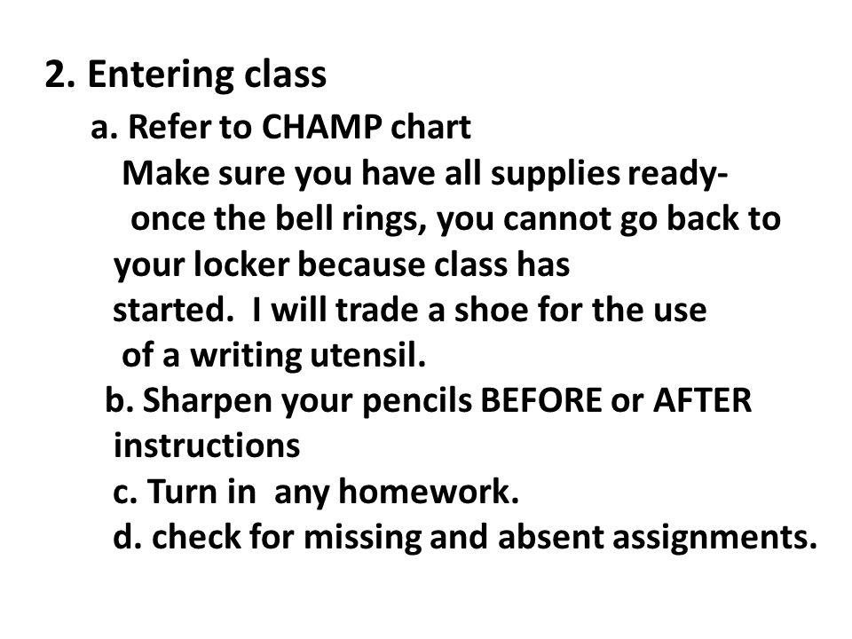 2. Entering class a.