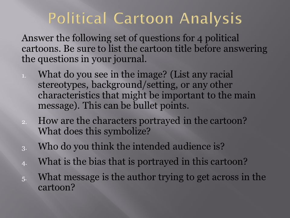 Answer the following set of questions for 4 political cartoons.
