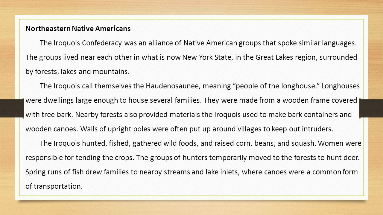 Northeastern Native Americans The Iroquois Confederacy was an alliance of Native American groups that spoke similar languages.