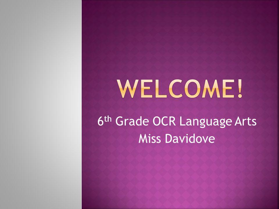 6 th Grade OCR Language Arts Miss Davidove