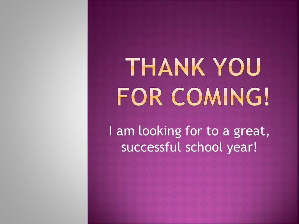 I am looking for to a great, successful school year!