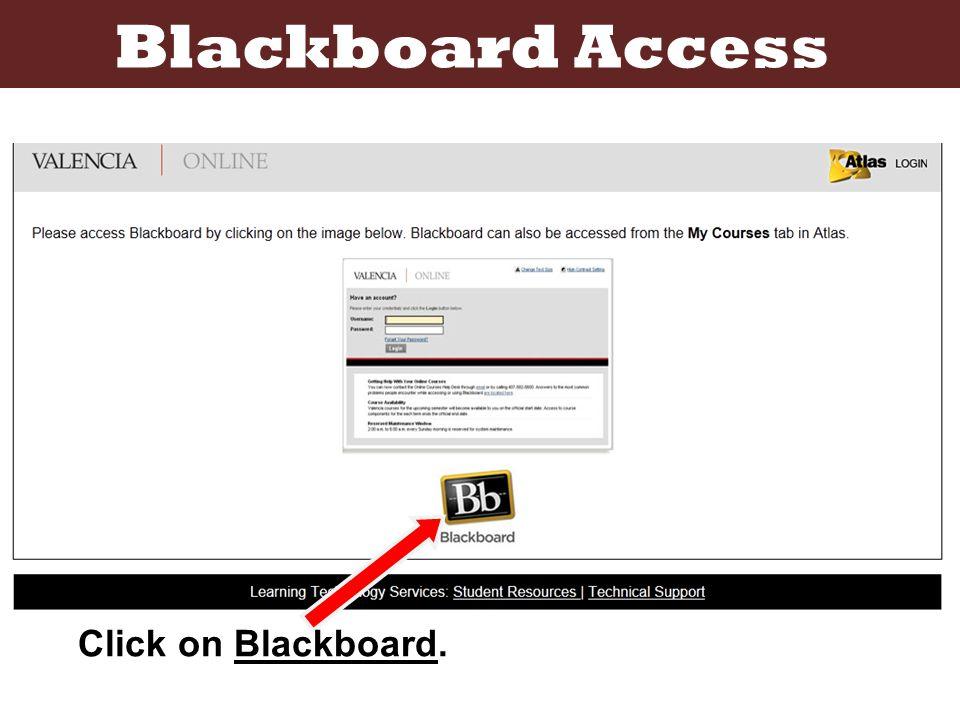 Blackboard Access Click on Blackboard.