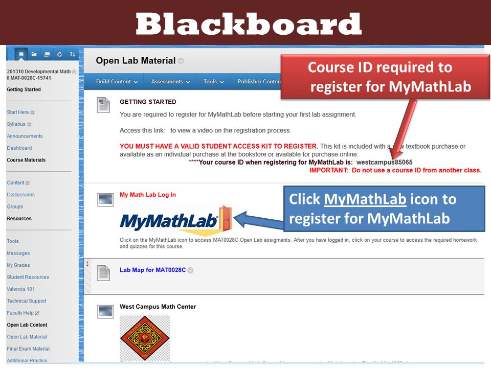 Course ID required to register for MyMathLab Click MyMathLab icon to register for MyMathLab