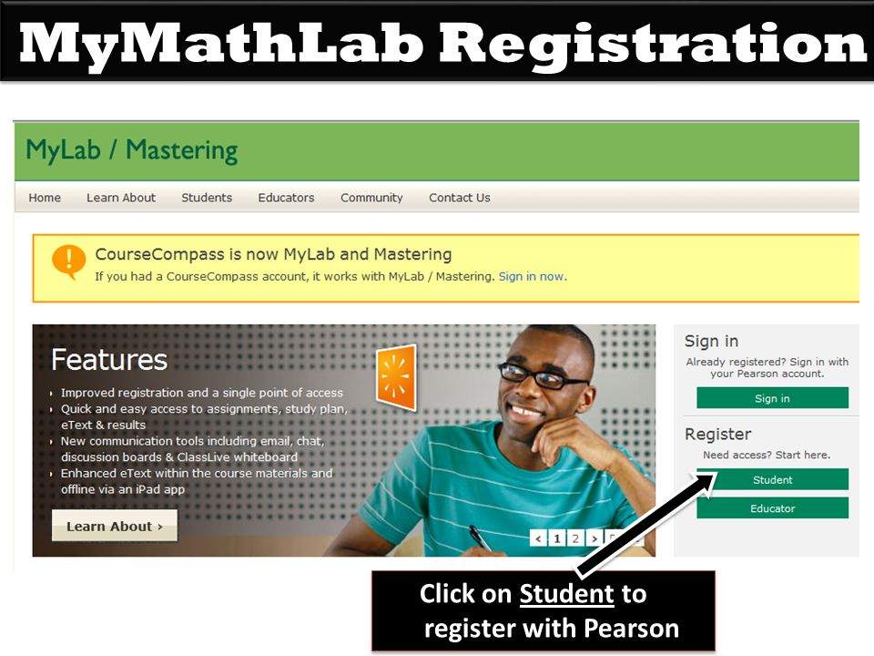 MyMathLab Registration Click on Student to register with Pearson