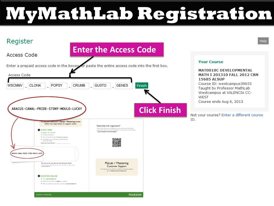MyMathLab Registration Enter the Access Code Click Finish