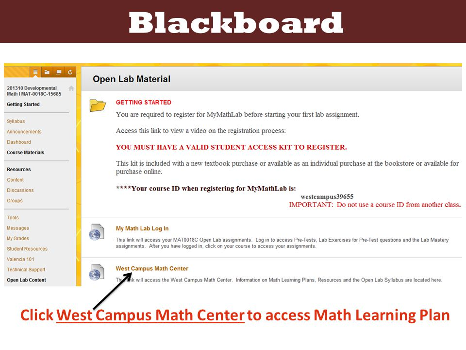 Blackboard Click West Campus Math Center to access Math Learning Plan