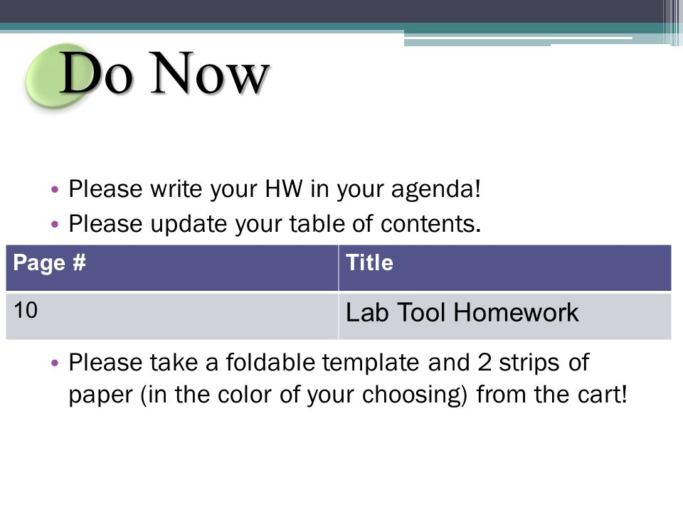 Do Now Please write your HW in your agenda. Please update your table of contents.