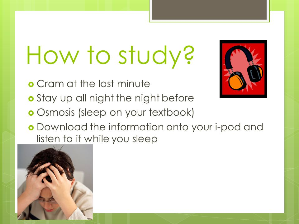 How to study.