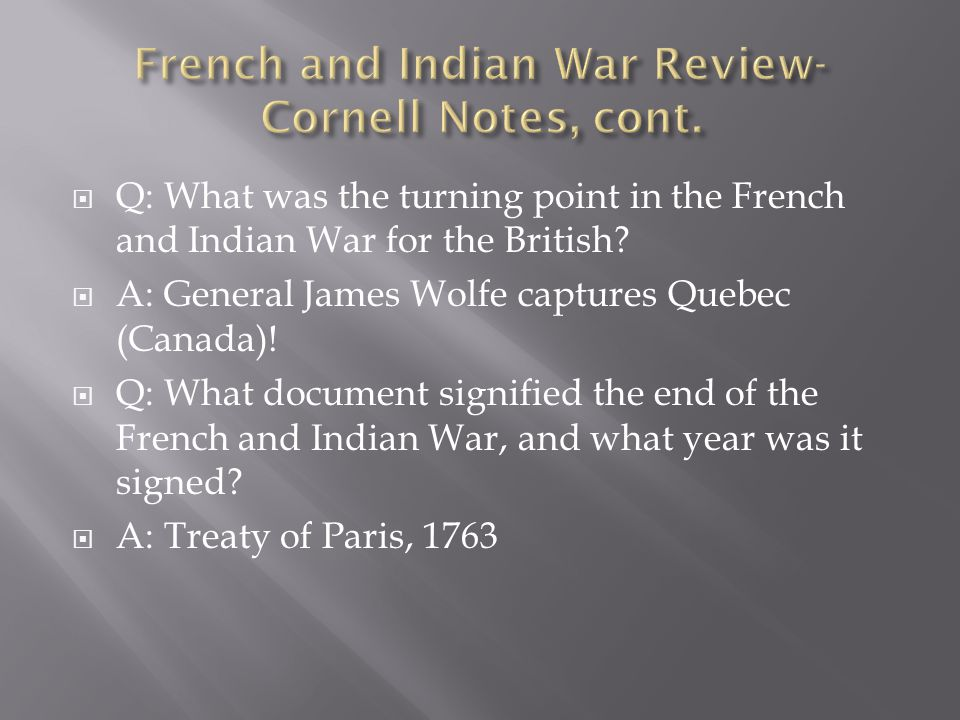  Q: What was the turning point in the French and Indian War for the British.