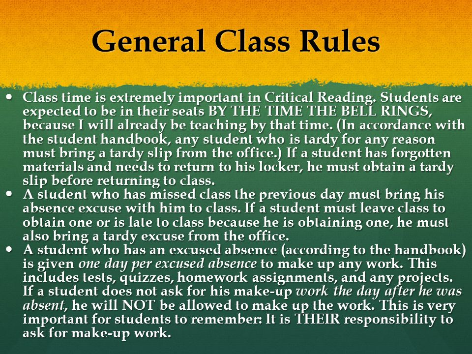 General Class Rules Class time is extremely important in Critical Reading.