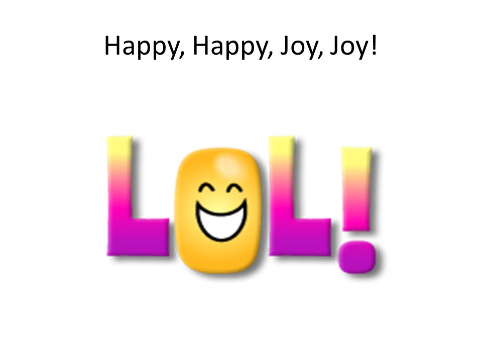 Happy, Happy, Joy, Joy!
