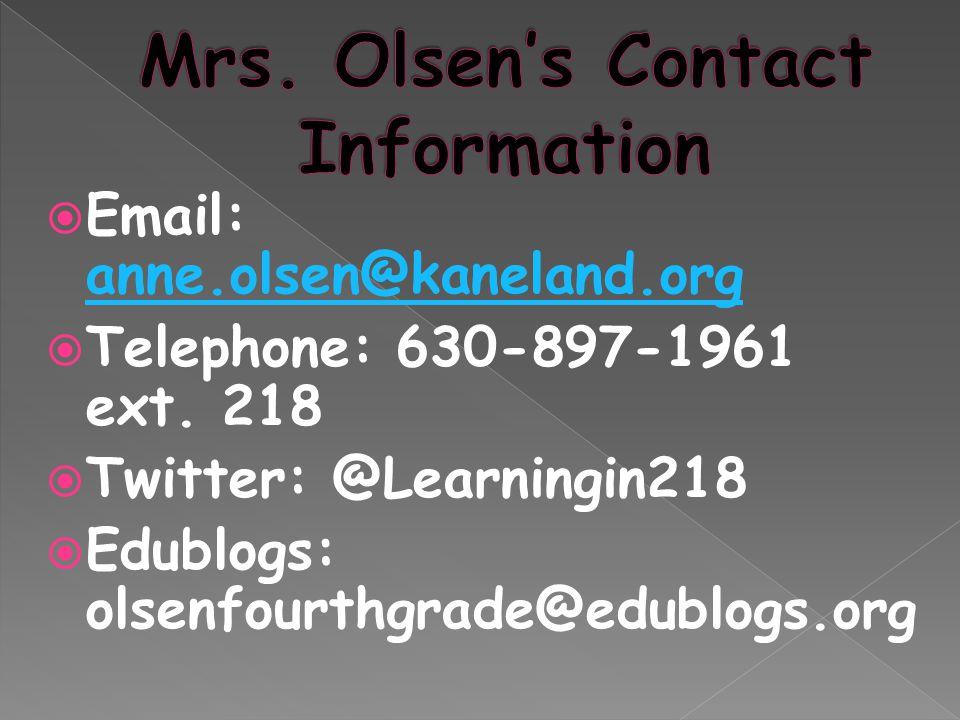  Email: anne.olsen@kaneland.org anne.olsen@kaneland.org  Telephone: 630-897-1961 ext.