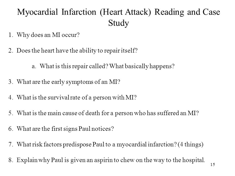 15 1. Why does an MI occur. 2. Does the heart have the ability to repair itself.