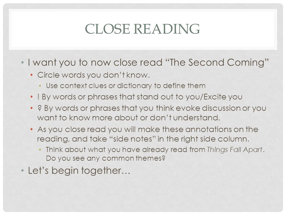 """CLOSE READING I want you to now close read """"The Second Coming"""" Circle words you don't know. Use context clues or dictionary to define them ! By words"""