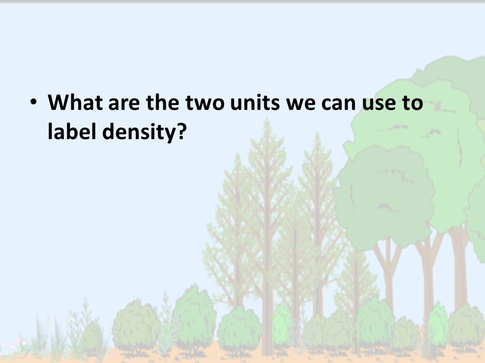 What are the two units we can use to label density