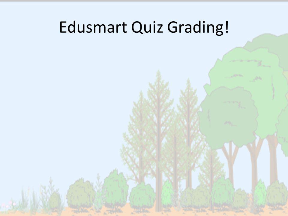 Edusmart Quiz Grading!