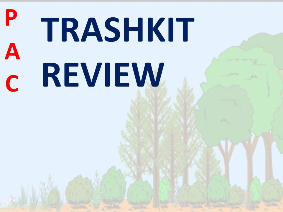 TRASHKIT REVIEW P A C