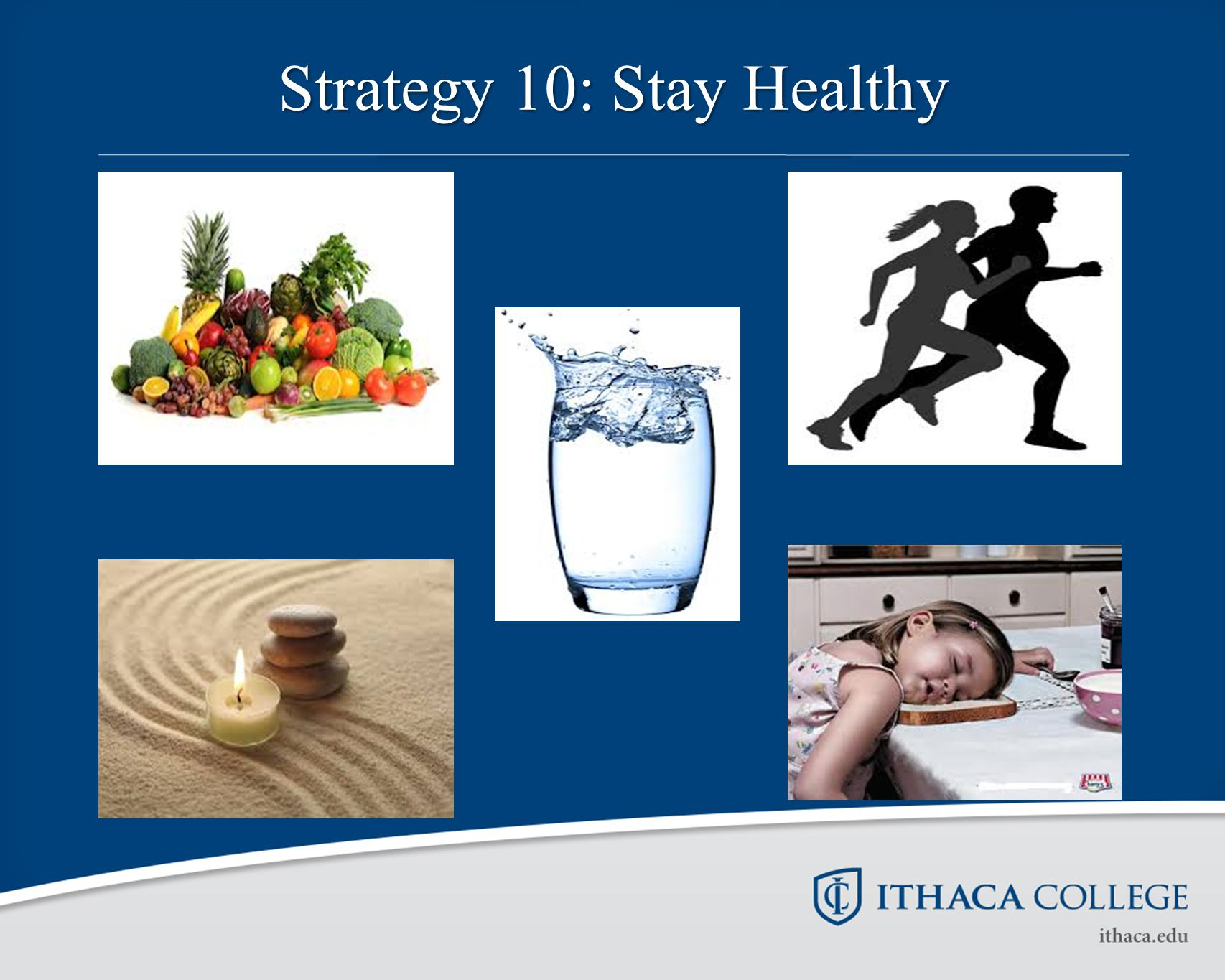 Strategy 10: Stay Healthy