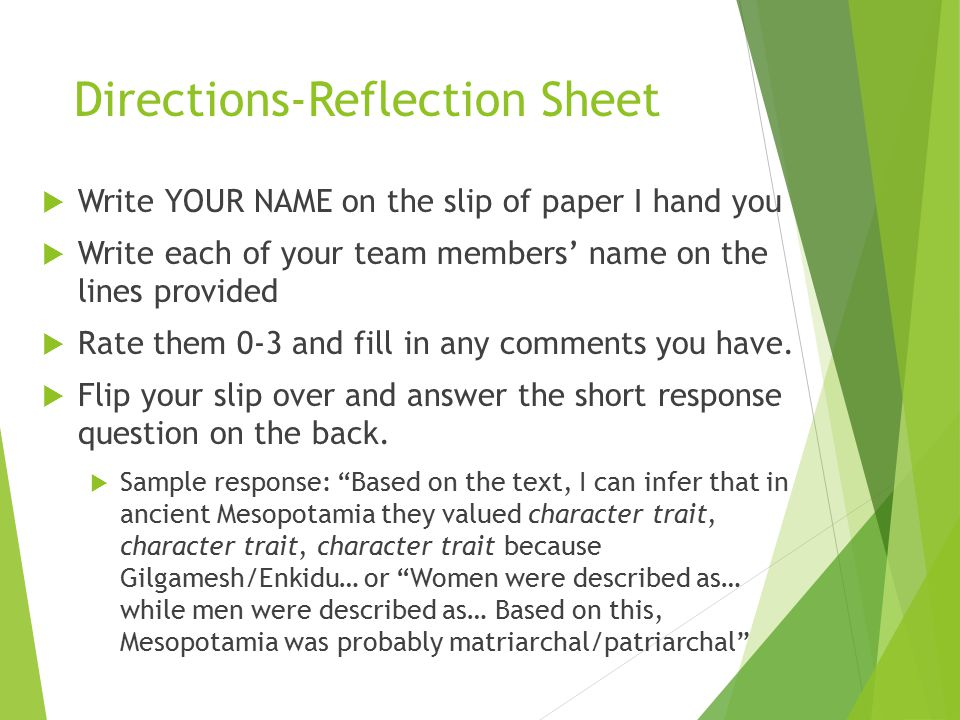 Directions-Reflection Sheet  Write YOUR NAME on the slip of paper I hand you  Write each of your team members' name on the lines provided  Rate them 0-3 and fill in any comments you have.