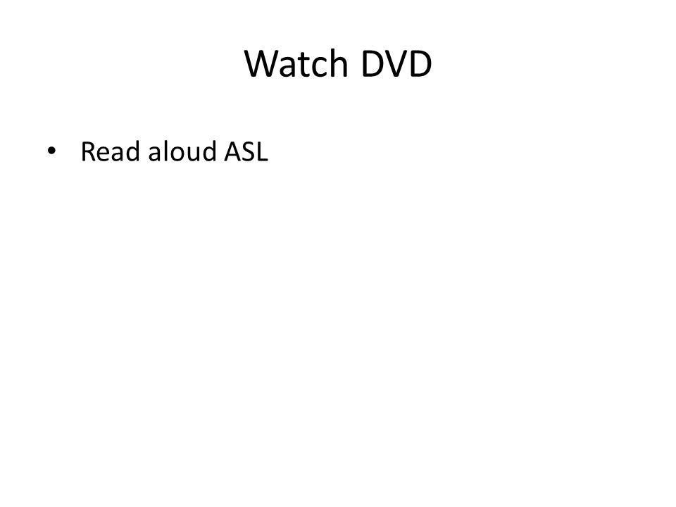 Watch DVD Read aloud ASL