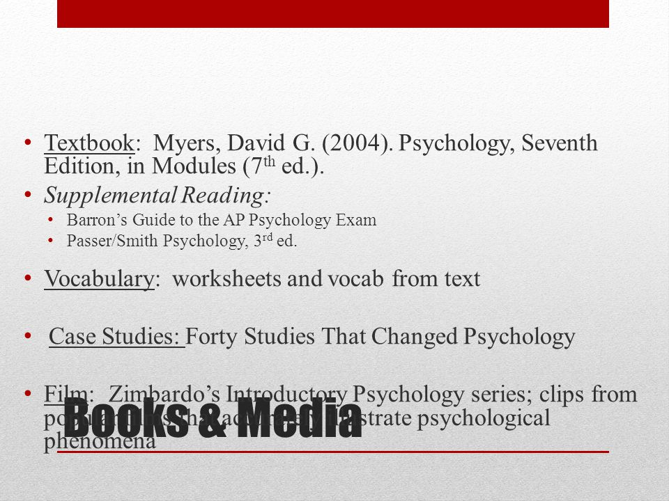 Books & Media Textbook: Myers, David G. (2004).
