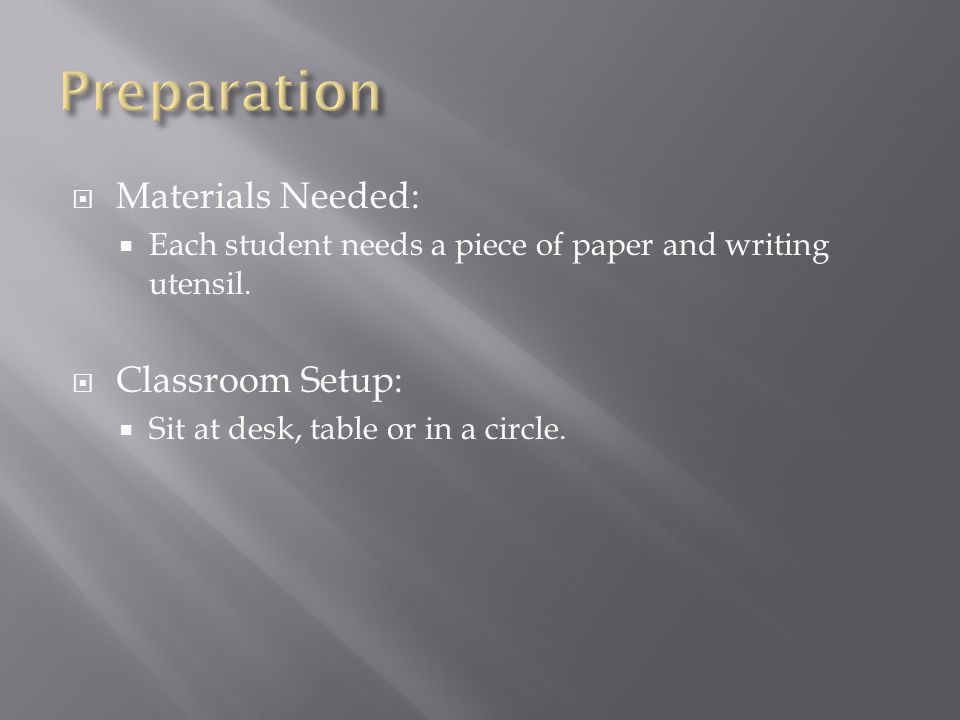  Materials Needed:  Each student needs a piece of paper and writing utensil.
