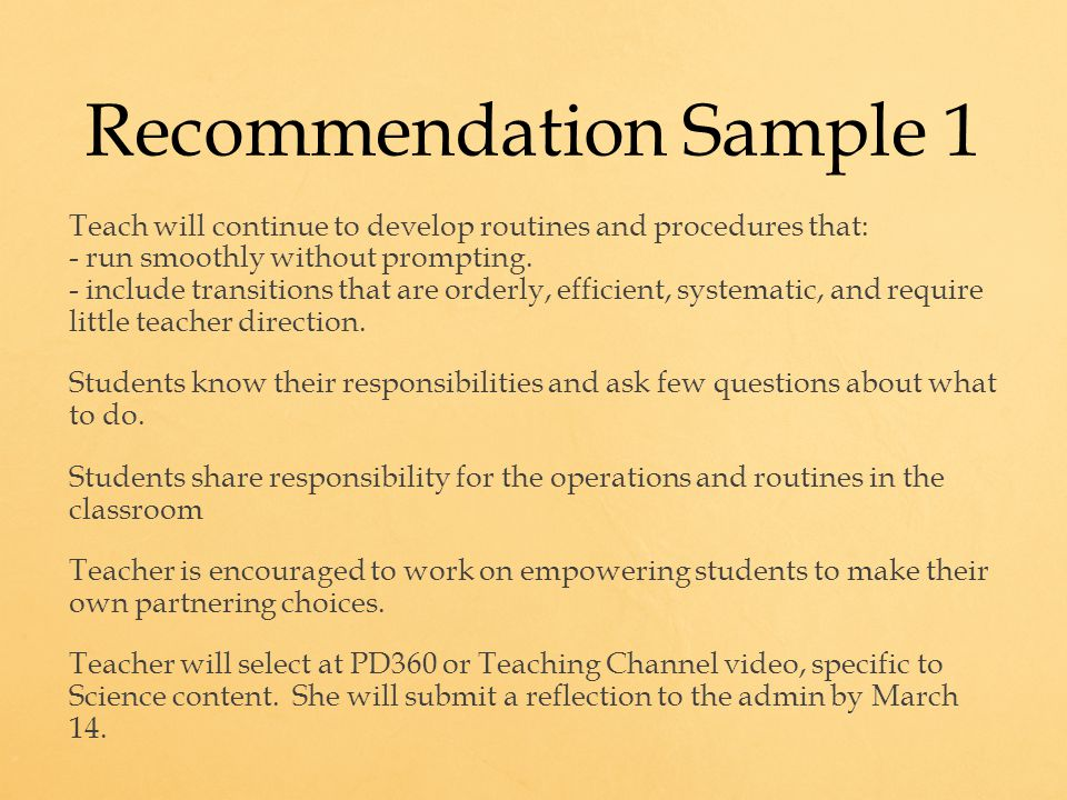 Recommendation Sample 1 Teach will continue to develop routines and procedures that: - run smoothly without prompting.