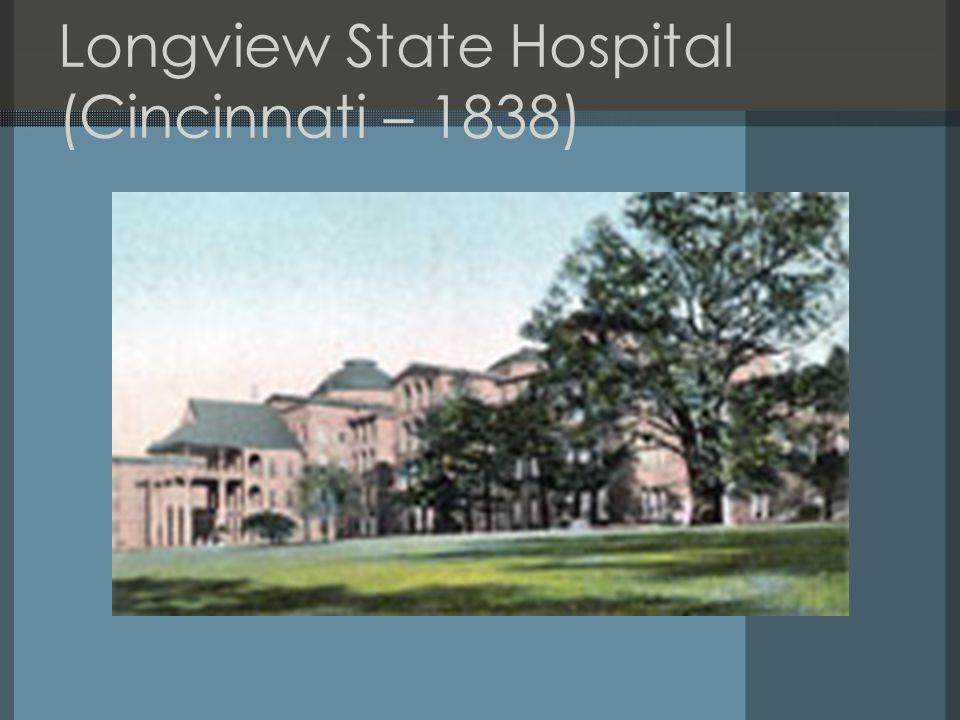 Longview State Hospital (Cincinnati – 1838)