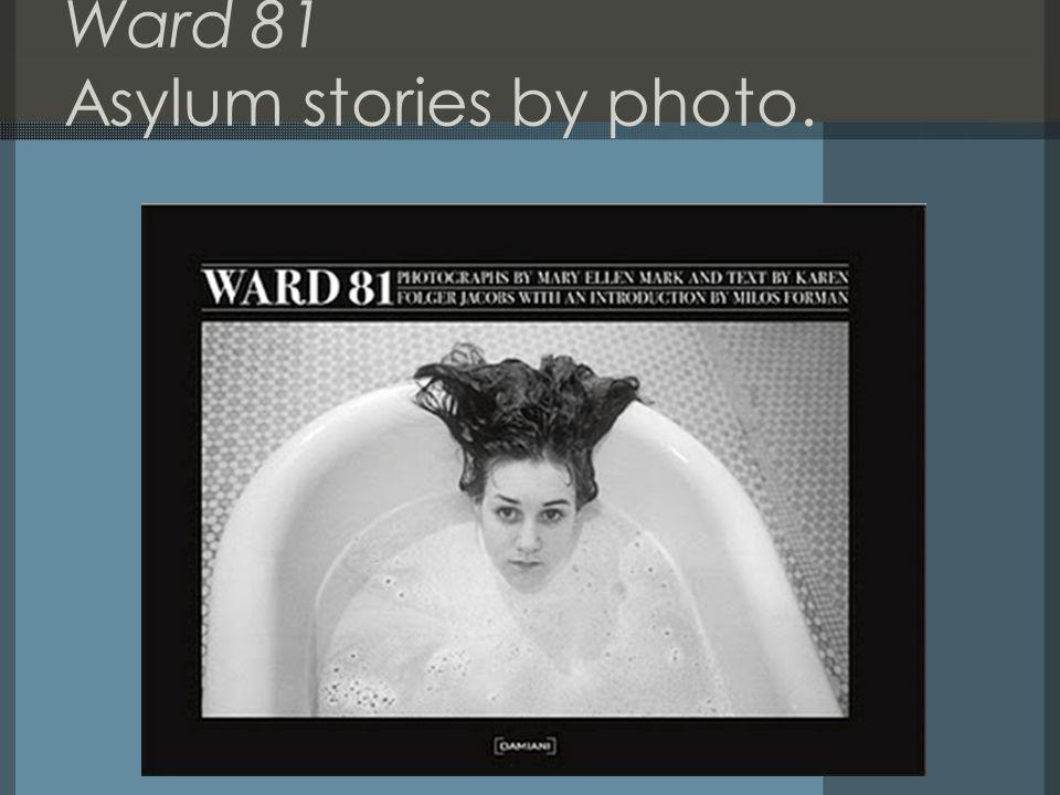 Ward 81 Asylum stories by photo.