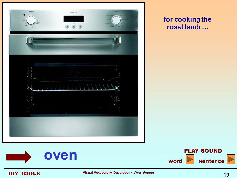 DIY TOOLS PLAY SOUND word sentence 10 Visual Vocabulary Developer - Chris Snuggs for cooking the roast lamb … oven
