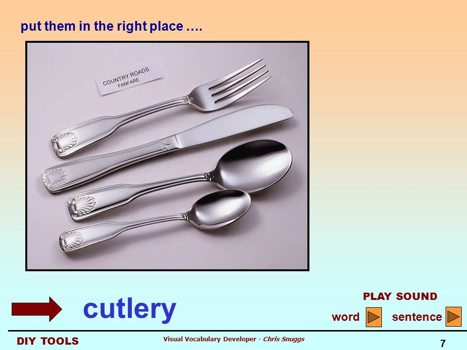 DIY TOOLS PLAY SOUND word sentence 7 Visual Vocabulary Developer - Chris Snuggs put them in the right place ….